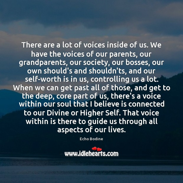 There are a lot of voices inside of us. We have the Image