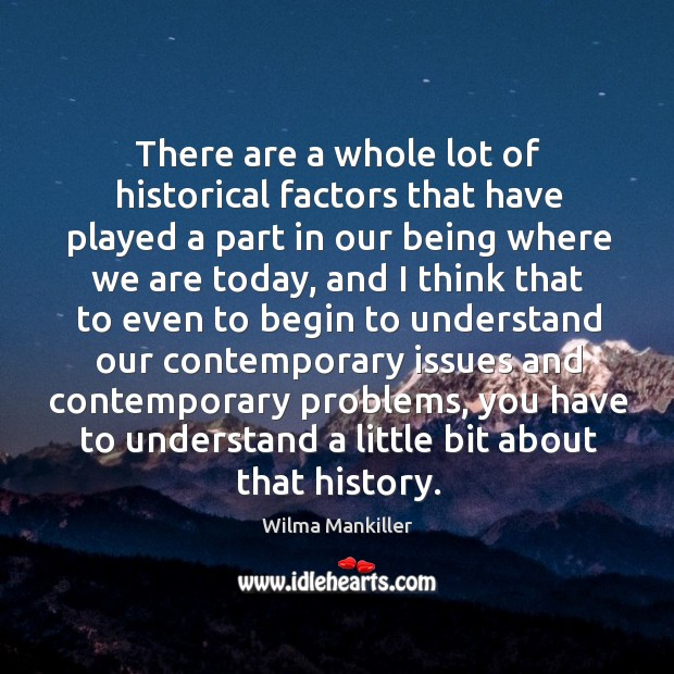 Image, There are a whole lot of historical factors that have played a part in our being where we are today