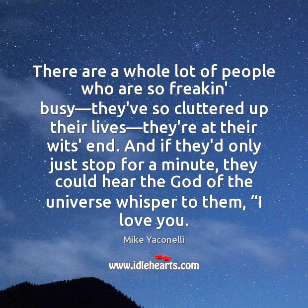 There are a whole lot of people who are so freakin' busy— Image