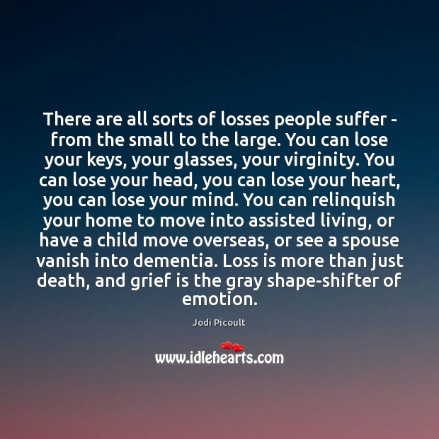 There are all sorts of losses people suffer – from the small Image