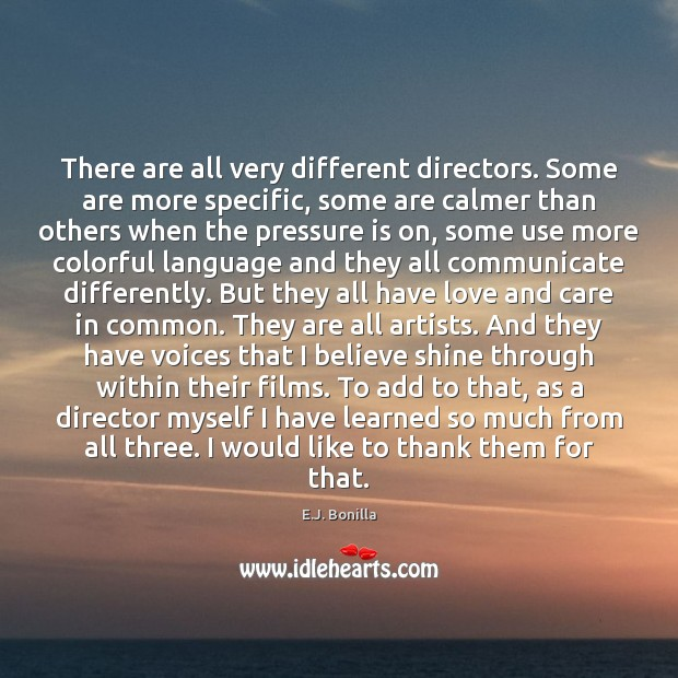 There are all very different directors. Some are more specific, some are Communication Quotes Image