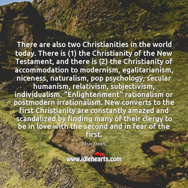 There are also two Christianities in the world today. There is (1) the Image