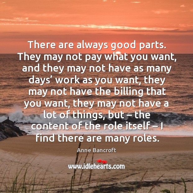 There are always good parts. They may not pay what you want, and they may not have Image