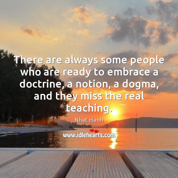 There are always some people who are ready to embrace a doctrine, Image