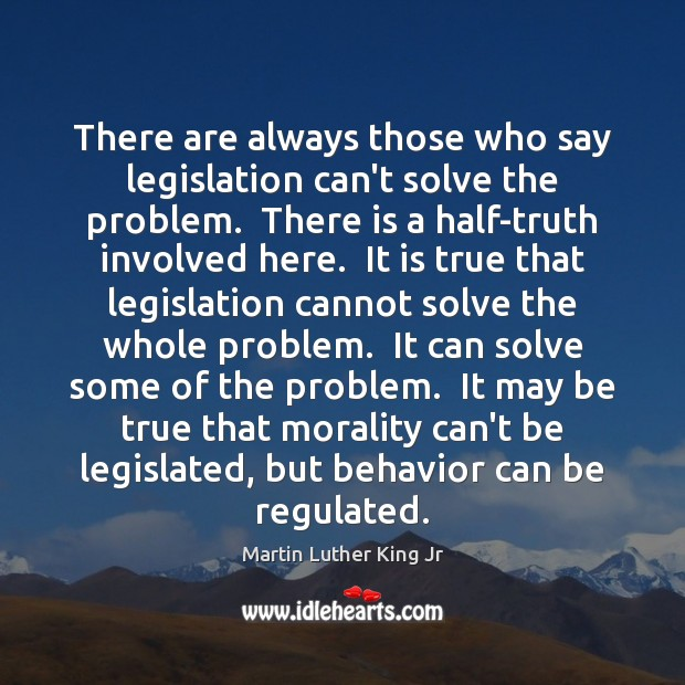 There are always those who say legislation can't solve the problem.  There Image