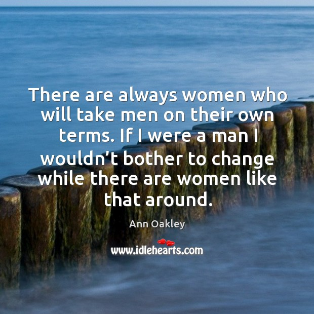 Image, There are always women who will take men on their own terms.
