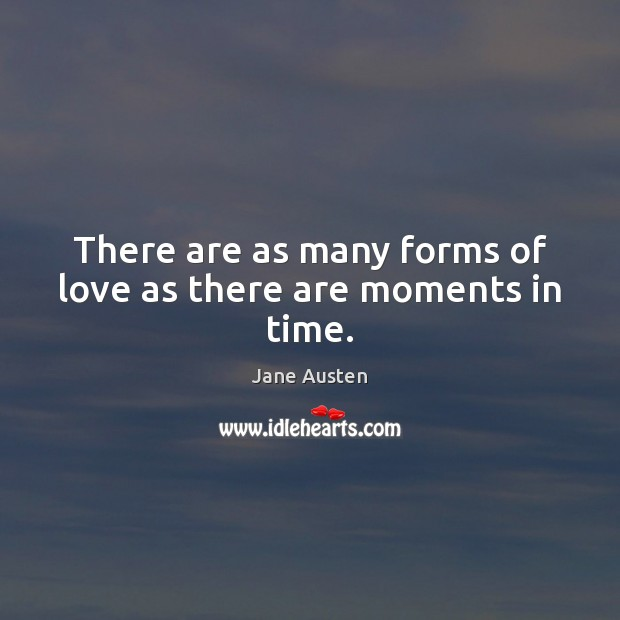 There are as many forms of love as there are moments in time. Image