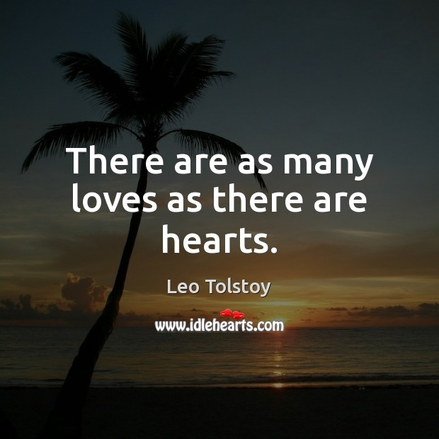 There are as many loves as there are hearts. Image