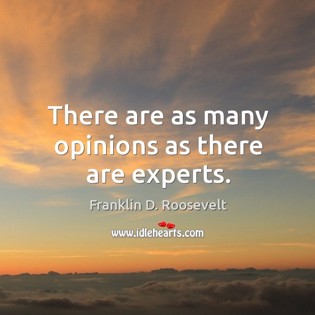 There are as many opinions as there are experts. Image