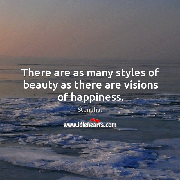 Image, There are as many styles of beauty as there are visions of happiness.