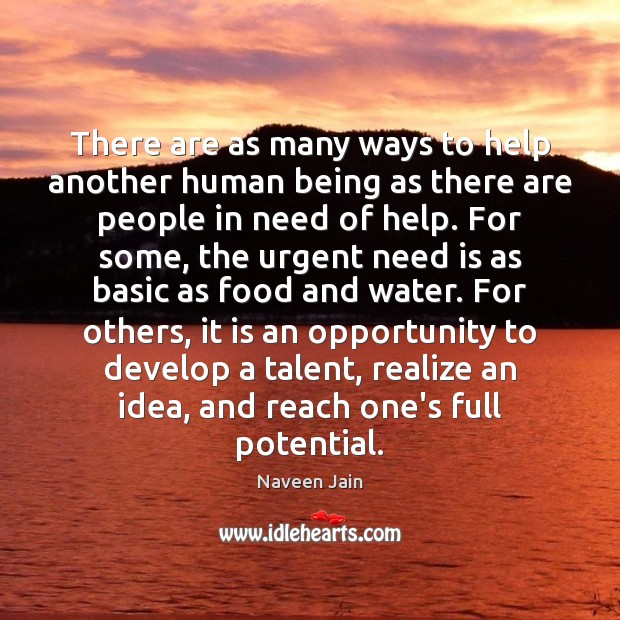 There are as many ways to help another human being as there Image
