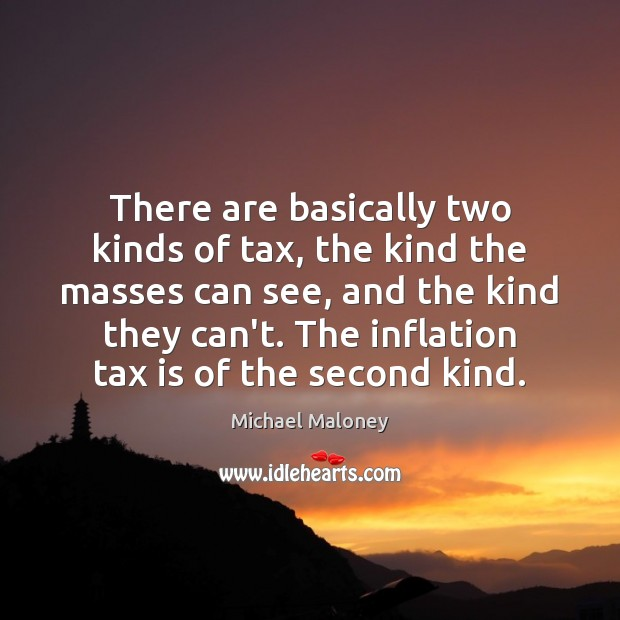 There are basically two kinds of tax, the kind the masses can Tax Quotes Image