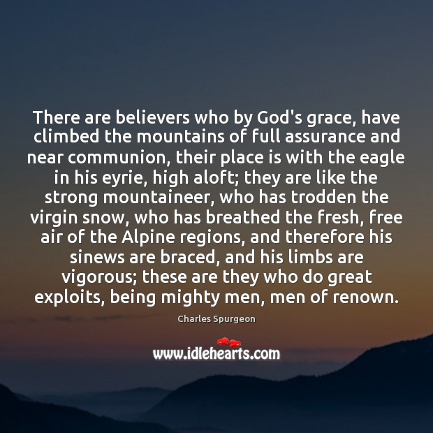 Image, There are believers who by God's grace, have climbed the mountains of