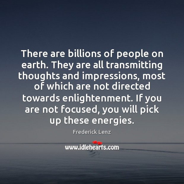 There are billions of people on earth. They are all transmitting thoughts Image