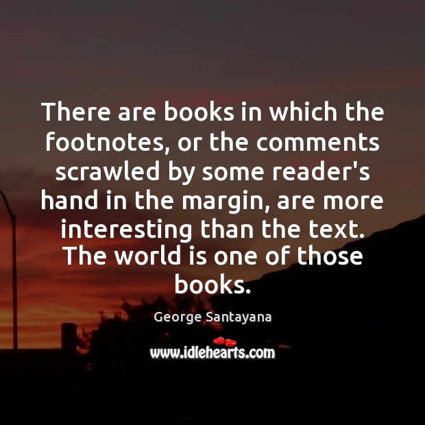 Image, There are books in which the footnotes, or the comments scrawled by