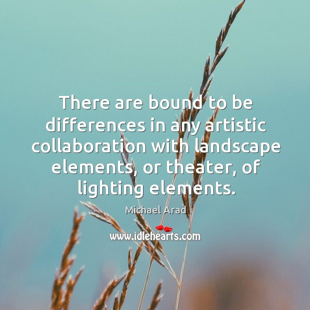 There are bound to be differences in any artistic collaboration with landscape Image