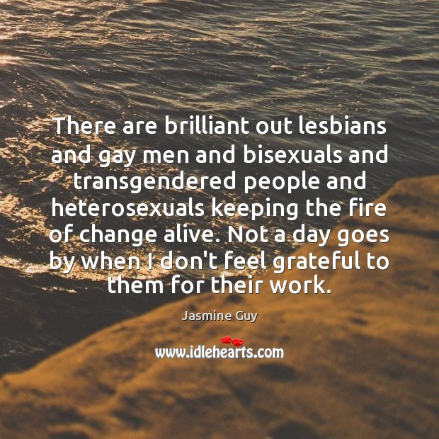 Image, There are brilliant out lesbians and gay men and bisexuals and transgendered