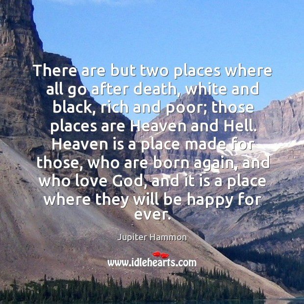 There are but two places where all go after death, white and black, rich and poor Image