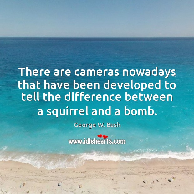 Image, There are cameras nowadays that have been developed to tell the difference