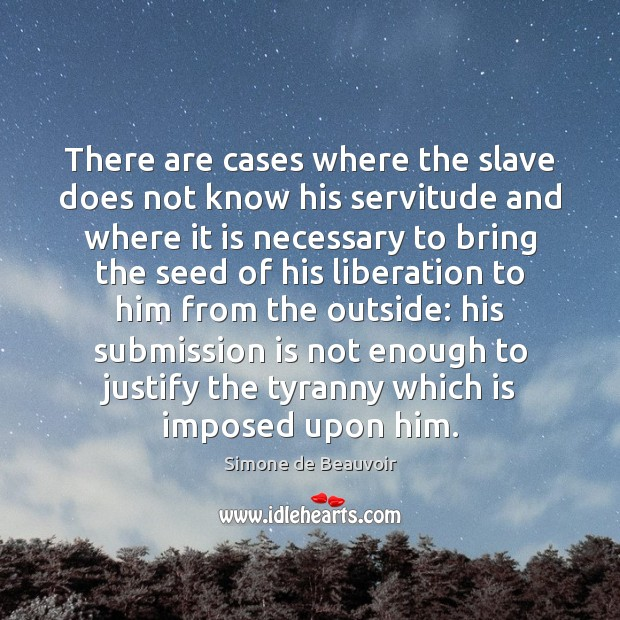 There are cases where the slave does not know his servitude and Image