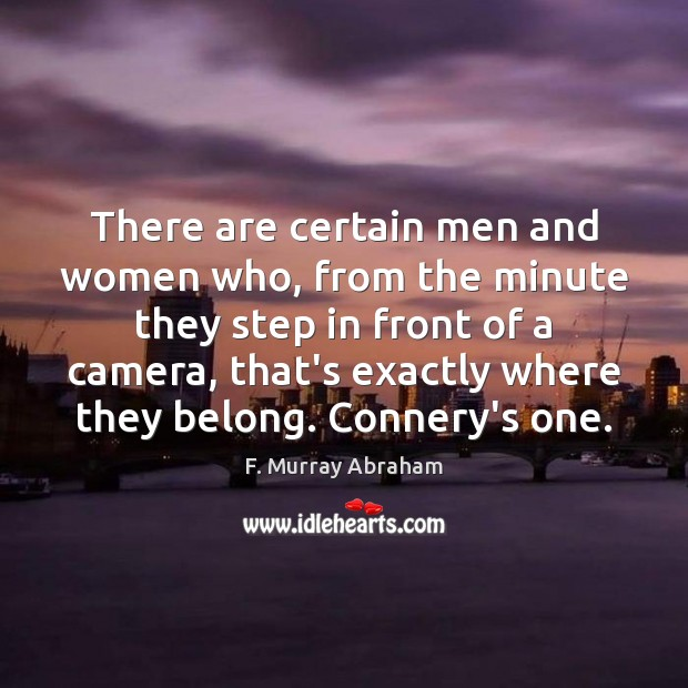 There are certain men and women who, from the minute they step Image