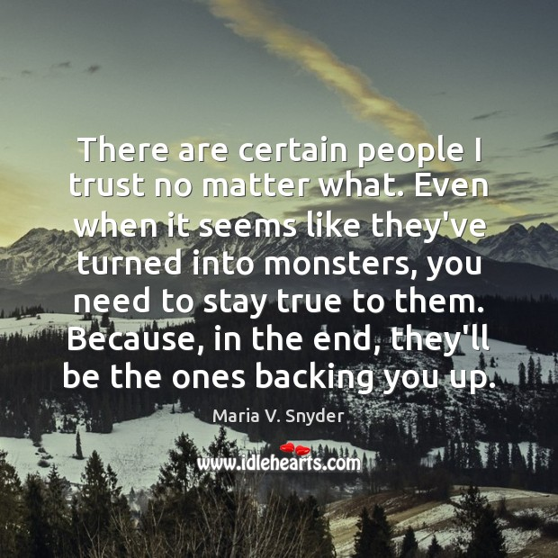 There are certain people I trust no matter what. Even when it Image