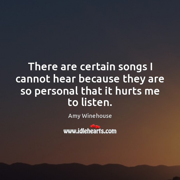 Image, There are certain songs I cannot hear because they are so personal