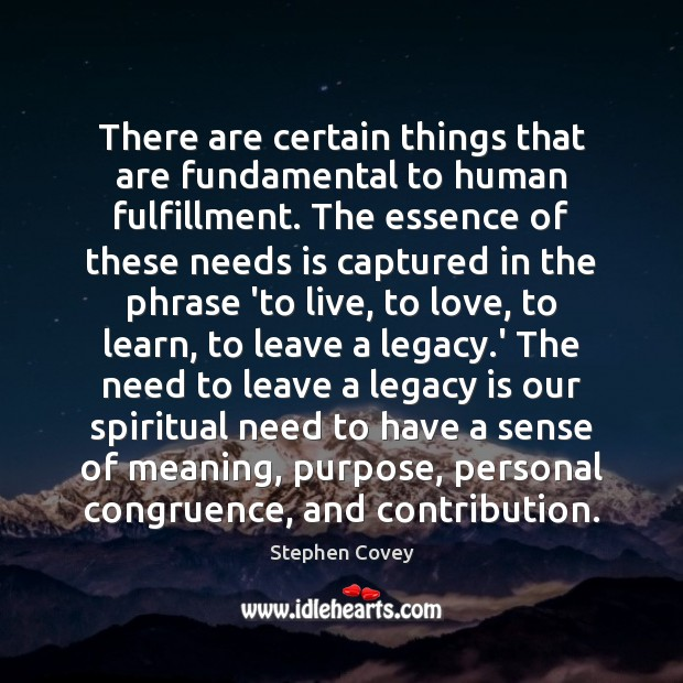 There are certain things that are fundamental to human fulfillment. The essence Image