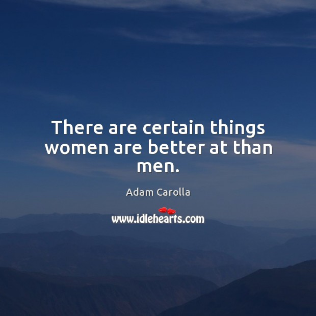There are certain things women are better at than men. Image