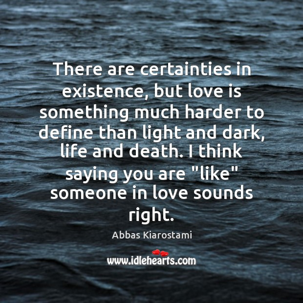 Image, There are certainties in existence, but love is something much harder to