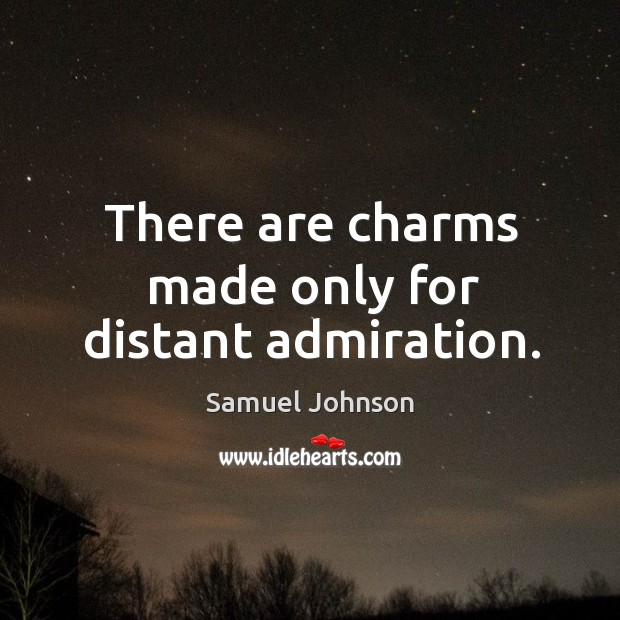 There are charms made only for distant admiration. Image