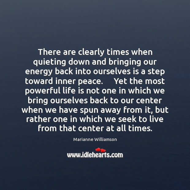 There are clearly times when quieting down and bringing our energy back Image