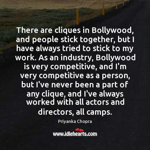 Image, There are cliques in Bollywood, and people stick together, but I have