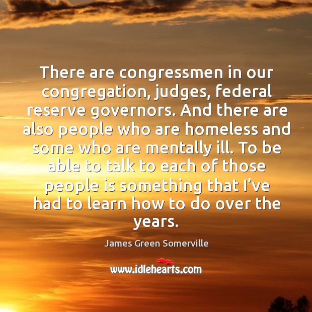 There are congressmen in our congregation, judges Image