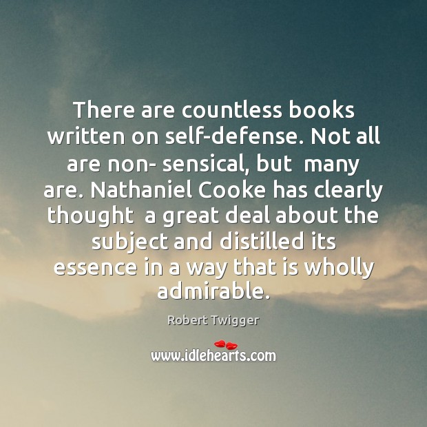 There are countless books written on self-defense. Not all are non- sensical, Image