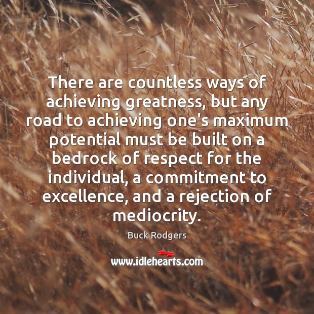 There are countless ways of achieving greatness, but any road to achieving Buck Rodgers Picture Quote