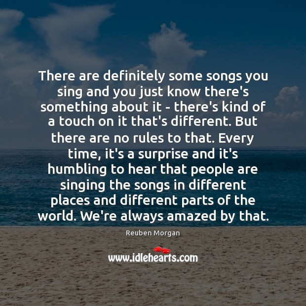 There are definitely some songs you sing and you just know there's Image