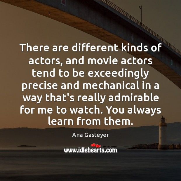 Image, There are different kinds of actors, and movie actors tend to be