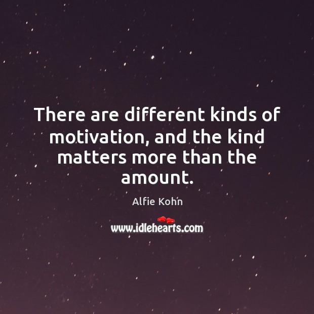 There are different kinds of motivation, and the kind matters more than the amount. Image
