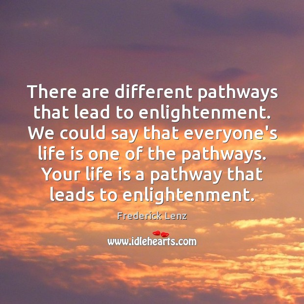 There are different pathways that lead to enlightenment. We could say that Image