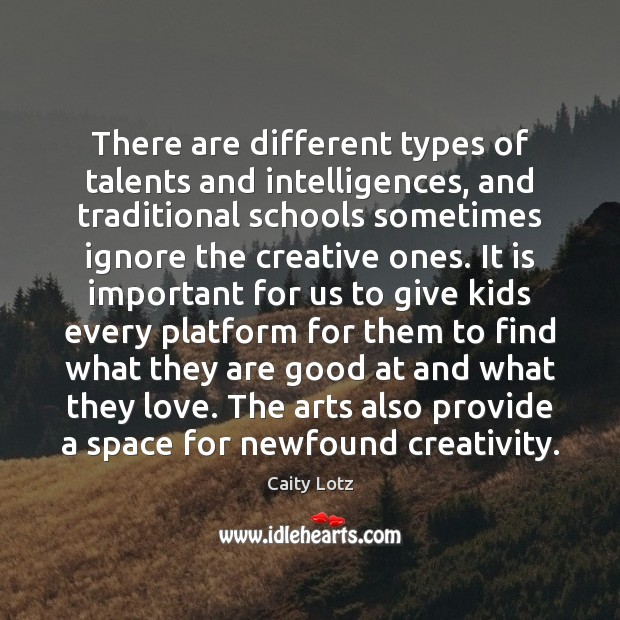 Image, There are different types of talents and intelligences, and traditional schools sometimes