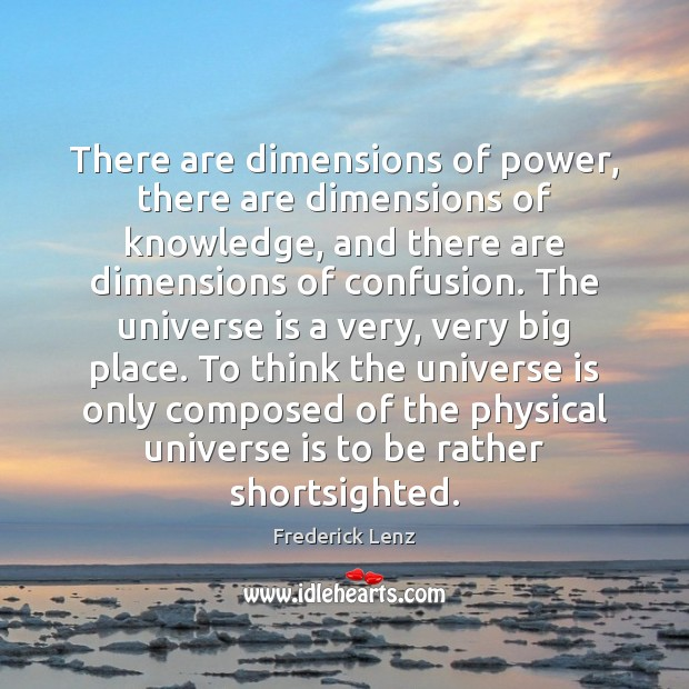 There are dimensions of power, there are dimensions of knowledge, and there Image
