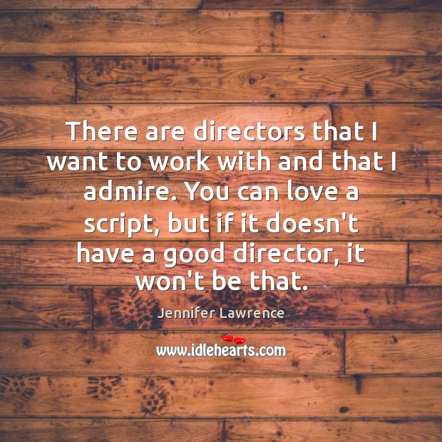 There are directors that I want to work with and that I Image