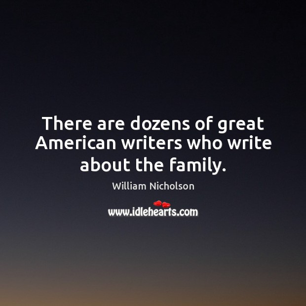 Image, There are dozens of great American writers who write about the family.