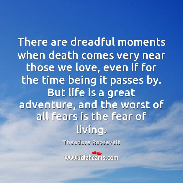 Image, There are dreadful moments when death comes very near those we love,
