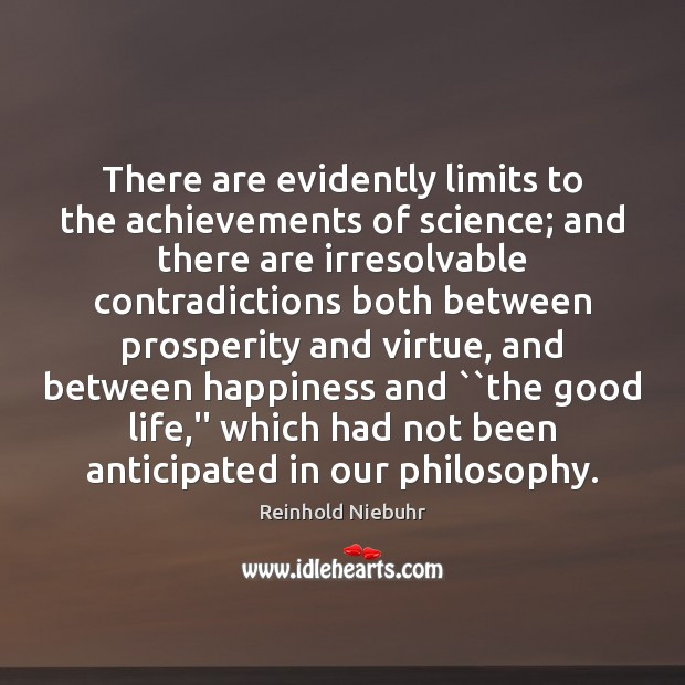 Image, There are evidently limits to the achievements of science; and there are
