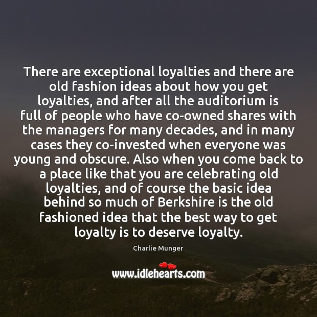 There are exceptional loyalties and there are old fashion ideas about how Loyalty Quotes Image