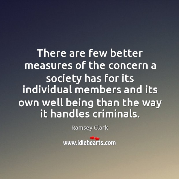 Image, There are few better measures of the concern a society has for its individual members