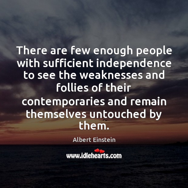 Image, There are few enough people with sufficient independence to see the weaknesses