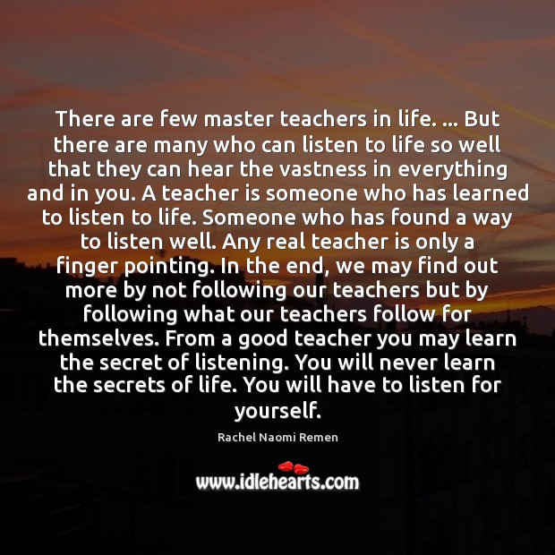 There are few master teachers in life. … But there are many who Image